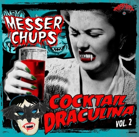 MESSER CHUPS - Cocktail Draculina Vol. 2